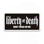 Liberty or Death Decal Anti-Government Dont Tread on Me Vinyl Sticker