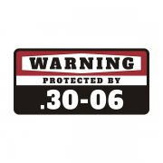 .30-06 Security Decal Protected Hunting Rifle Gun Ammo Vinyl Sticker