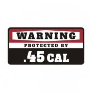 .45 Cal Security Decal Protected 45 ACP 1911 Gun Ammo Vinyl Sticker
