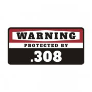 .308 Security Decal Protected 308 Rifle Gun Ammo Vinyl Sticker
