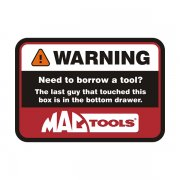 Mac Tools Warning Need to Borrow a Tool? Mechanic Sticker Decal