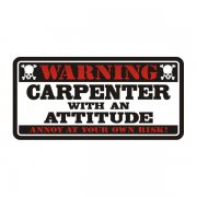 Carpenter Warning Attitude Decal Carpentry Vinyl Hard Hat Sticker