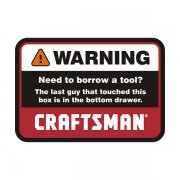 Craftsman Warning Need to Borrow a Tool? Mechanic Tools Sticker Decal