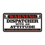 Dispatcher Warning Attitude Decal Truck Vinyl Window Bumper Sticker