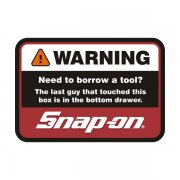 Snap-On Warning Need to Borrow a Tool? Mechanic Tools Sticker Decal