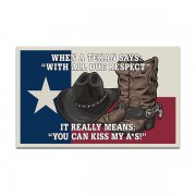 "When a Texan Says ""With all Due Respect"" Texas Funny Sticker Decal"